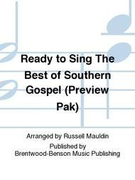 Ready to Sing The Best of Southern Gospel (Preview Pak)