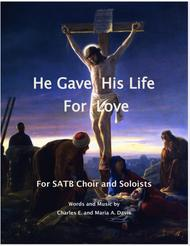 He Gave His Life For Love - SATB Choir and Soloists