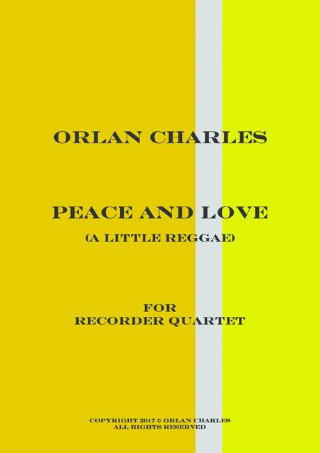 Peace and Love (a little reggae for recorder quartet)