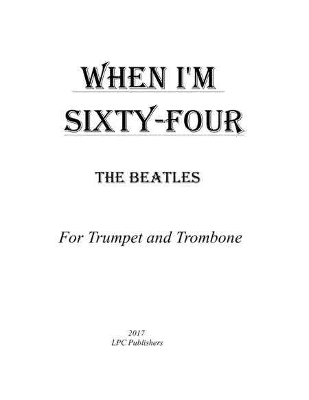 When I'm Sixty-Four for Trumpet and Trombone