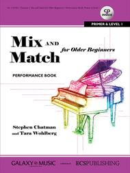 Mix and Match for Older Beginners Performance Book: Primer and Level 1