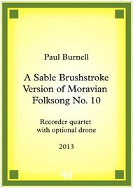 A Sable Brushstroke Version of Moravian Folksong No. 10