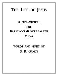 Life of Jesus Mini-Musical for Preschool/Kindergarten Choir