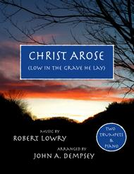 Christ Arose (Low in the Grave He Lay): Trio for Two Trumpets and Piano