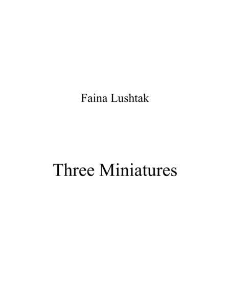 Three Miniatures - Faina Lushtak