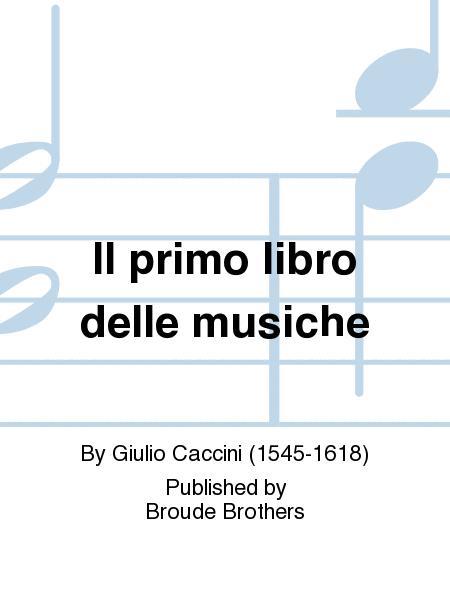 Il primo libro delle musiche a una, e due voci