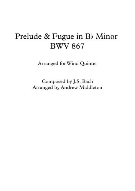 Prelude and Fugue in B Flat Minor BWV 867, for Wind Quintet