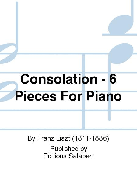 Consolation - 6 Pieces For Piano
