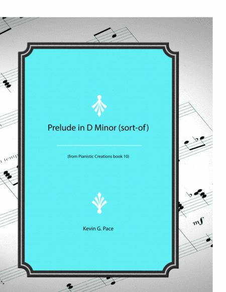 Prelude in D Minor (sort-of)
