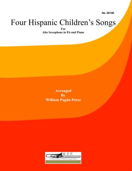 Four Hispanic Children's Songs for Alto Sax. in Eb and Piano