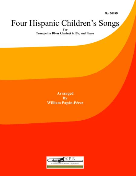 Four Hispanic Children's Songs for Trumpet in Bb or Clarinet in Bb and Piano