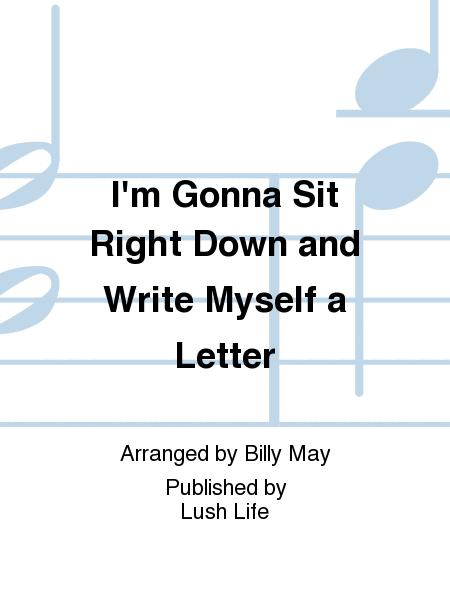 I'm Gonna Sit Right Down and Write Myself a Letter