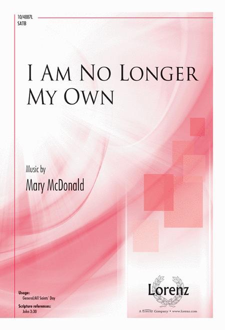 I Am No Longer My Own