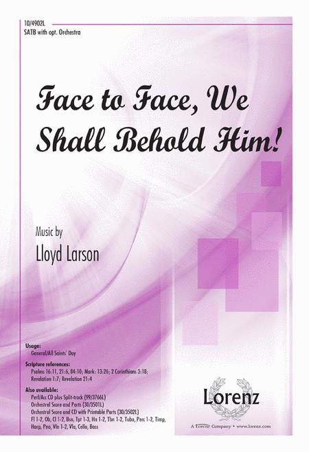Face to Face, We Shall Behold Him!