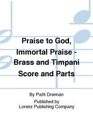 Praise to God, Immortal Praise - Brass and Timpani Score and Parts
