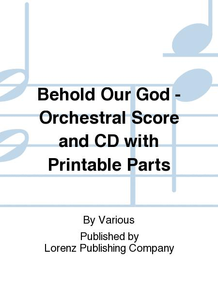 Behold Our God - Orchestral Score and CD with Printable Parts