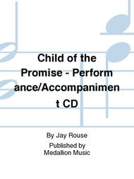 Child of the Promise - Performance/Accompaniment CD