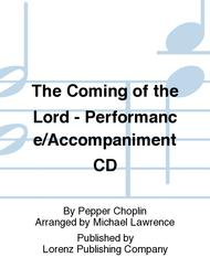 The Coming of the Lord - Performance/Accompaniment CD
