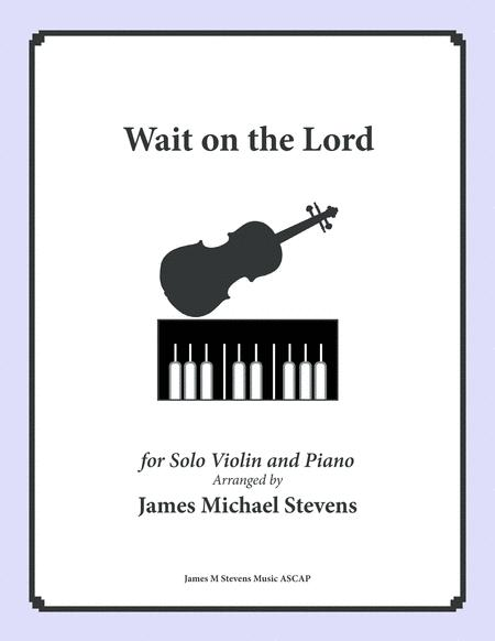 Wait on the Lord (Solo Violin & Piano)