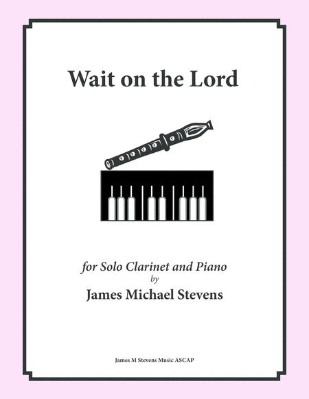 Wait on the Lord (Solo Clarinet & Piano)