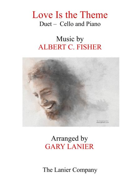 LOVE IS THE THEME (Duet – Cello & Piano with Score/Part)
