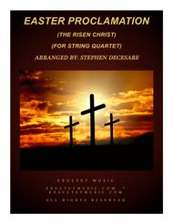 Easter Proclamation (The Risen Christ) (for String Quartet)