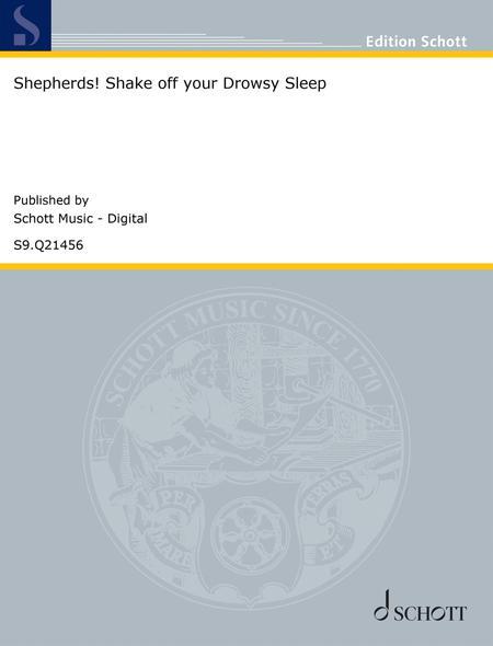 Shepherds! Shake off your Drowsy Sleep