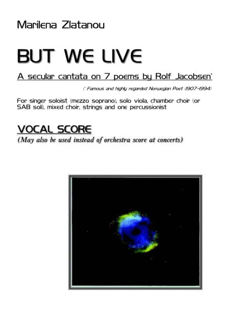BUT WE LIVE, a Secular Oratorio