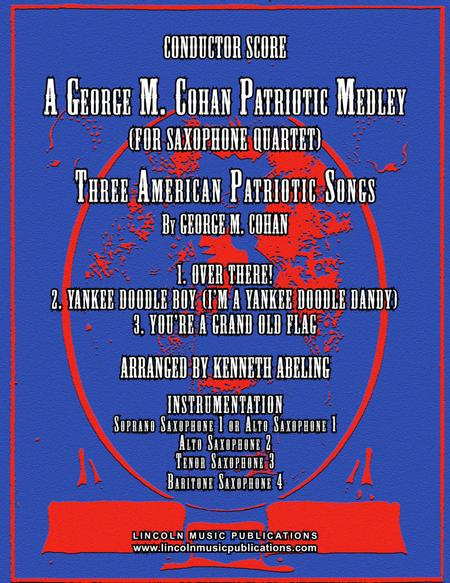 A Patriotic Medley by George M. Cohan (for Saxophone Quartet SATB or AATB)