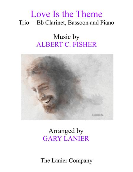 LOVE IS THE THEME (Trio – Bb Clarinet, Bassoon & Piano with Score/Part)
