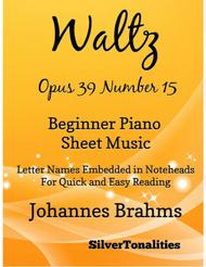 Waltz Opus 39 Number 15 Beginner Piano Sheet Music