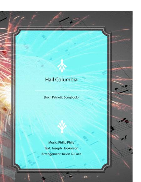 Hail Columbia - 1st US National Anthem