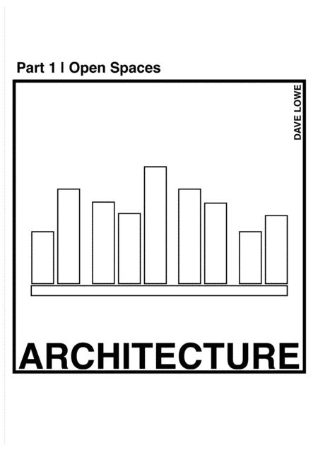 ARCHITECTURE Part 1 \| Open Spaces