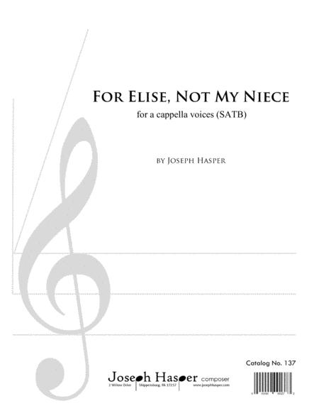For Elise (Not My Niece) (SATB a cappella)