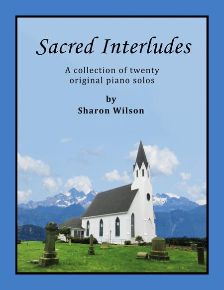 Sacred Interludes (A Collection of 20 Original Piano Solos)