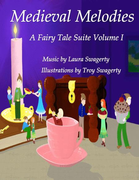 Medieval Melodies A Fairy Tale Suite Volume I