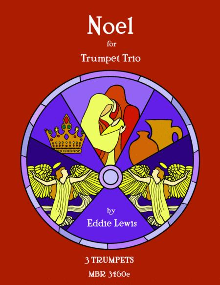 Noel Suite for Trumpet Trio by Eddie Lewis