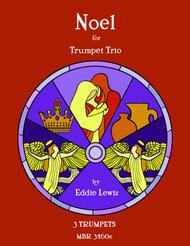 Noel Suite for Trumpet Trio by Eddie Lewis