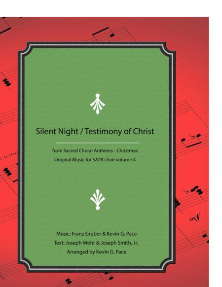 Silent Night / Testimony of Christ - SATB choir with piano accompaniment