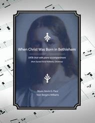 When Christ Was Born in Bethlehem - SATB choir with piano accompaniment