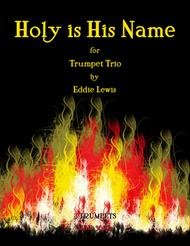 Holy is His Name for Trumpet Trio by Eddie Lewis