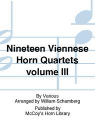 Nineteen Viennese Horn Quartets volume III