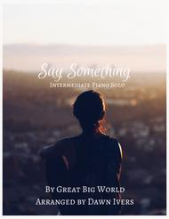 Say Something - Intermediate Piano solo