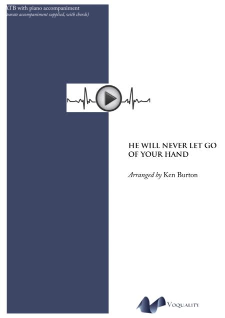 Download He Will Never Let Go Of Your Hand With Piano Accompaniment