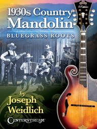 1930s Country Mandolin: Bluegrass Roots
