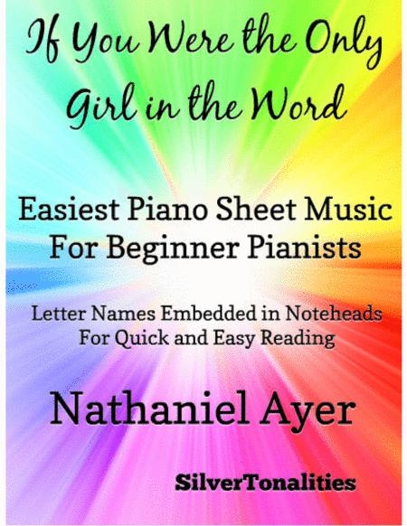 If You Were the Only Girl In the World Easiest Piano Sheet Music for Beginner Pianists