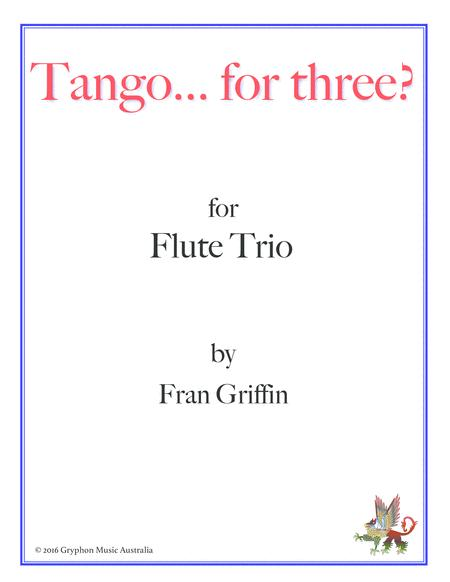 Tango... for three? for flute trio