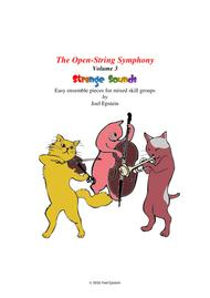 Open String Symphony 3: Strange Sounds - easy ensemble pieces for mixed skill levels