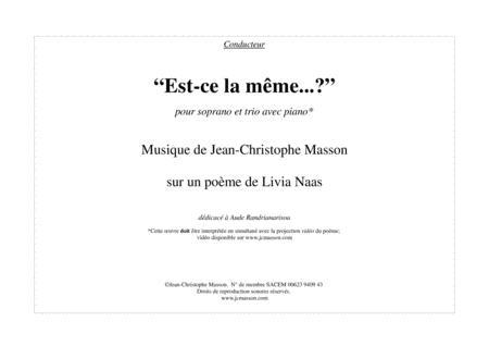 Est-ce la même ? for soprano, violin, cello and piano, on a poem by Livia Naas