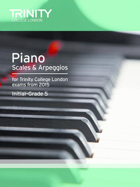 Piano Scales & Arpeggios Initial-Grade 5 from 2015